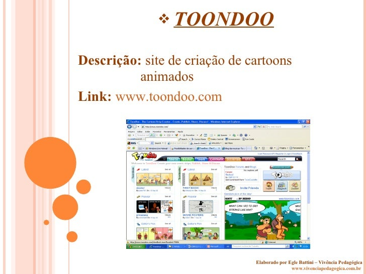 Elaborado por Egle Battini – Vivência Pedagógica www.vivenciapedagogica.com.br   <ul><li>TOONDOO </li></ul><ul><li>Descriç...