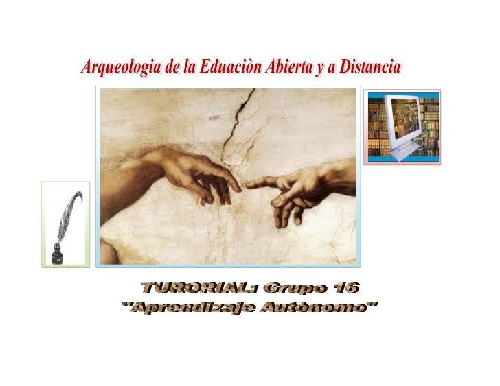 La Educación abierta y a Distancia es un Proceso que se ha idoGestando desde la Antigüedad; en contraste con las diferente...