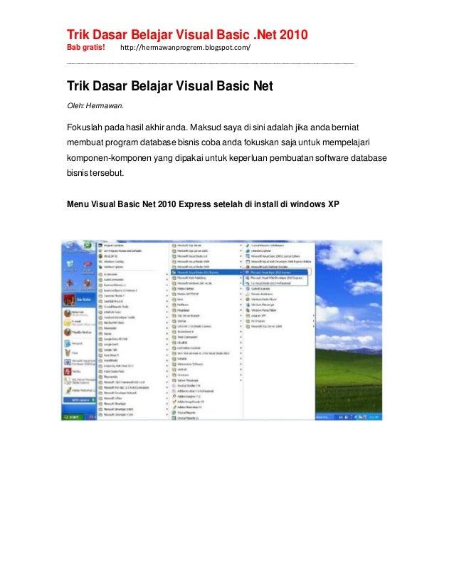 Trik Dasar Belajar Visual Basic .Net 2010 Bab gratis! http://hermawanprogrem.blogspot.com/ _______________________________...