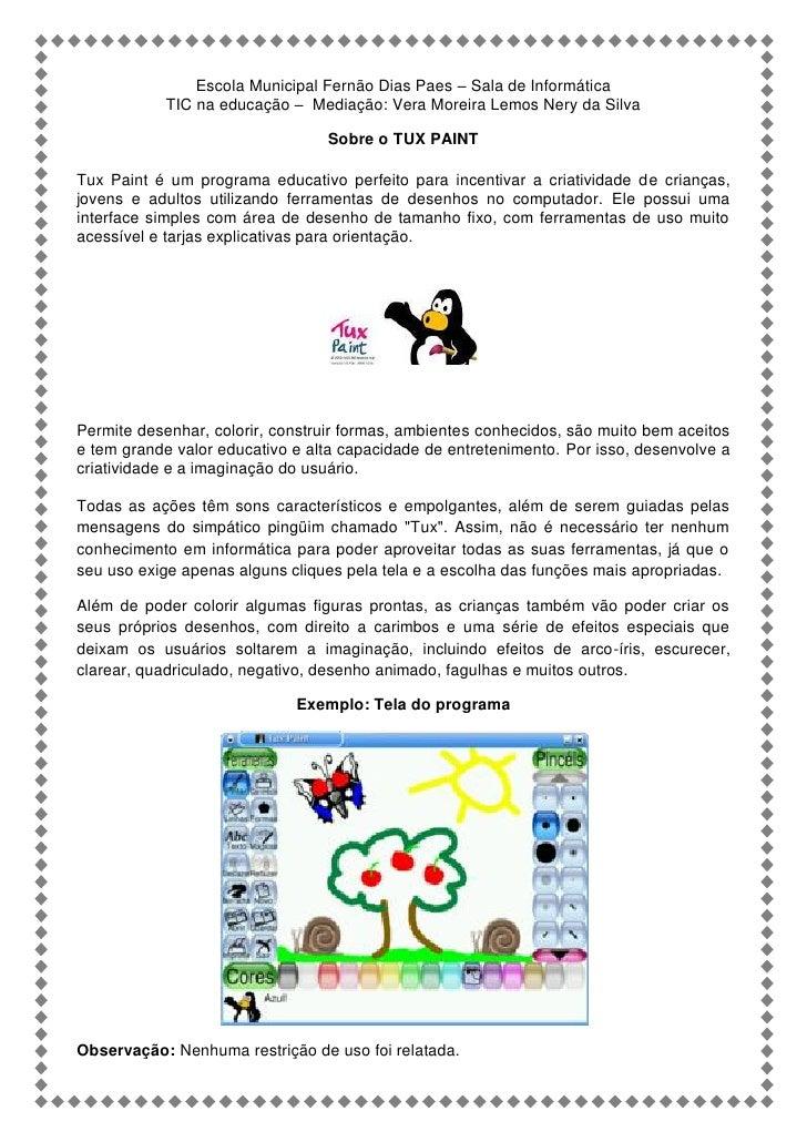 Escola Municipal Fernão Dias Paes – Sala de Informática            TIC na educação – Mediação: Vera Moreira Lemos Nery da ...