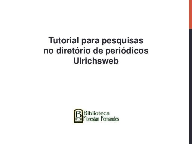 Tutorial para pesquisas no diretório de periódicos Ulrichsweb