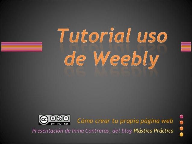 Cómo crear tu propia página webPresentación de Inma Contreras, del blog Plástica Práctica