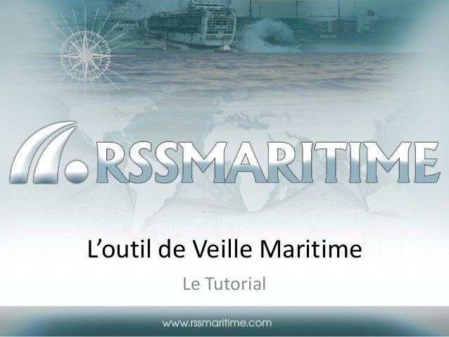 L'outil de Veille Maritime Le Tutorial