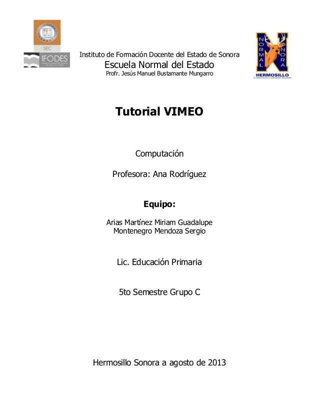 Instituto de Formación Docente del Estado de Sonora Escuela Normal del Estado Profr. Jesús Manuel Bustamante Mungarro Tuto...