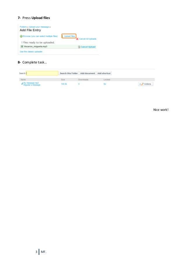 7- Press Upload files  8- Complete task…  Nice work!  3  MF.