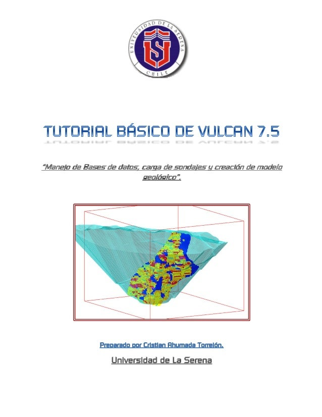 TUTORIAL BÁSICO VULCAN  Cristian Ahumada Torrejón.  1