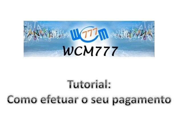 1-Digite o site :www.wcm777pay.com 2-Escolha o valor a pagar 3-Envia Ou Você como líder pode comprar créditos até R$43978,...