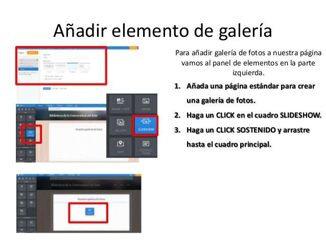 Añadir elemento de galería Para añadir galería de fotos a nuestra página vamos al panel de elementos en la parte izquierda...