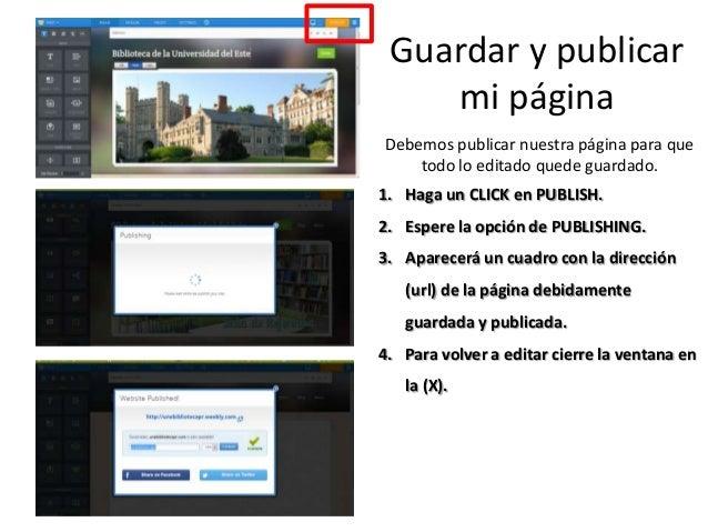 Guardar y publicar mi página Debemos publicar nuestra página para que todo lo editado quede guardado. 1. Haga un CLICK en ...
