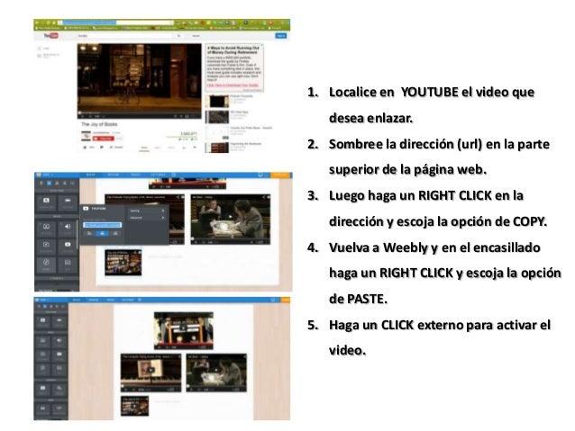 1. Localice en YOUTUBE el video que desea enlazar. 2. Sombree la dirección (url) en la parte superior de la página web. 3....
