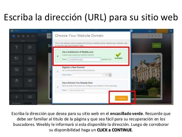 Escriba la dirección (URL) para su sitio web Escriba la dirección que desea para su sitio web en el encasillado verde. Rec...