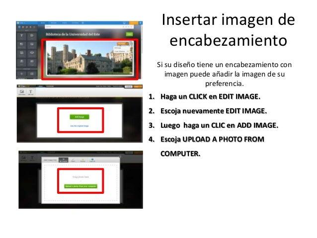 Insertar imagen de encabezamiento Si su diseño tiene un encabezamiento con imagen puede añadir la imagen de su preferencia...