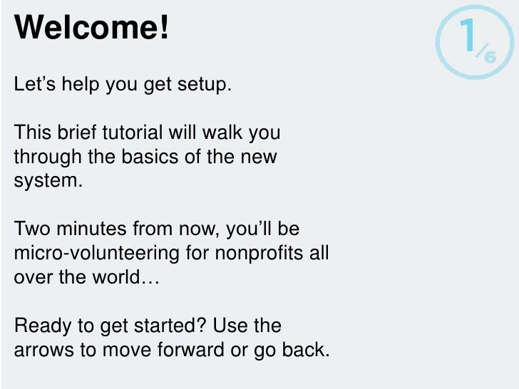 Welcome!<br />Let's help you get setup.<br />This brief tutorial will walk you through the basics of the new system. <br /...
