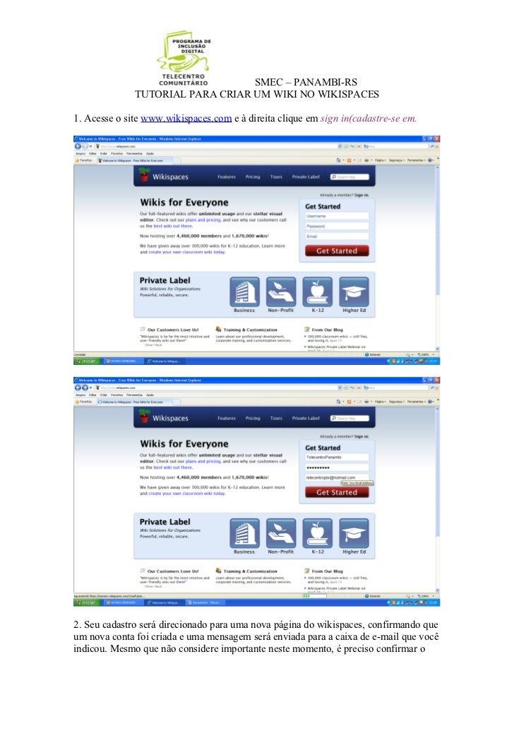 SMEC – PANAMBI-RS              TUTORIAL PARA CRIAR UM WIKI NO WIKISPACES1. Acesse o site www.wikispaces.com e à direita cl...