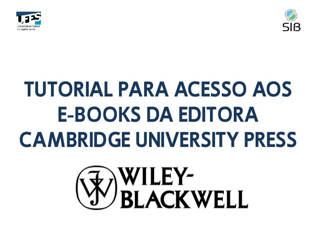 TUTORIAL PARA ACESSO AOS E-BOOKS DA EDITORA CAMBRIDGE UNIVERSITY PRESS