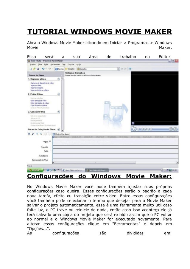 TUTORIAL WINDOWS MOVIE MAKERAbra o Windows Movie Maker clicando em Iniciar > Programas > WindowsMovie                     ...