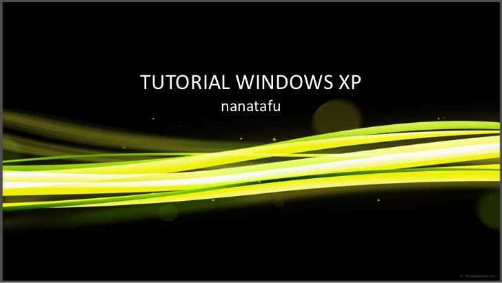 TUTORIAL WINDOWS XP      nanatafu