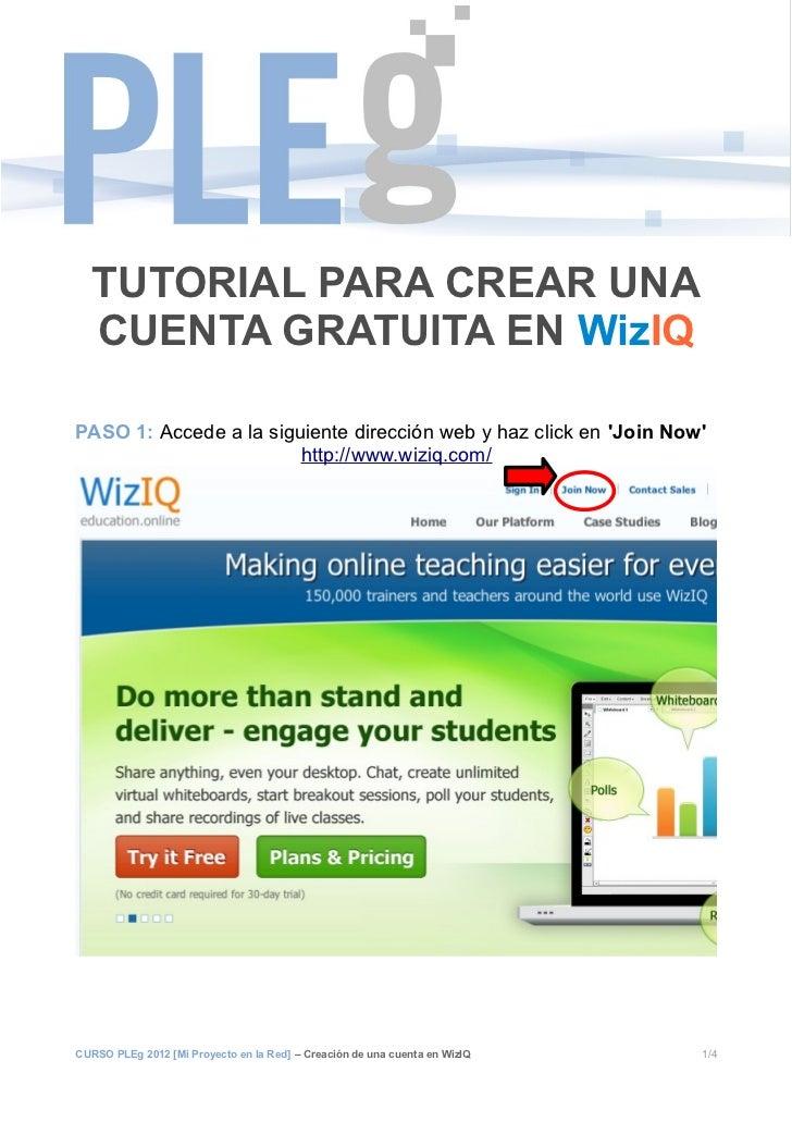 TUTORIAL PARA CREAR UNA   CUENTA GRATUITA EN WizIQPASO 1: Accede a la siguiente dirección web y haz click en Join Now     ...