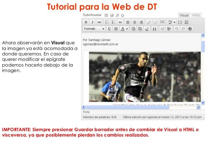 Tutorial para la Web de DTAhora observarán en Visual quela imagen ya está acomodada adonde queremos. En caso dequerer modi...