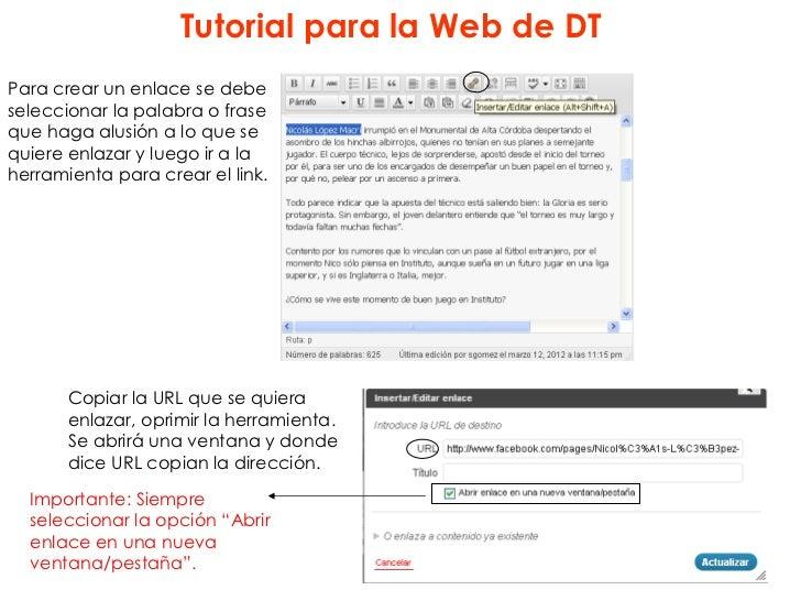 Tutorial para la Web de DTPara crear un enlace se debeseleccionar la palabra o fraseque haga alusión a lo que sequiere enl...