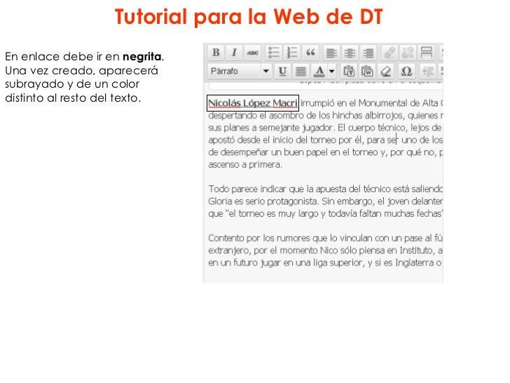 Tutorial para la Web de DTEn enlace debe ir en negrita.Una vez creado, aparecerásubrayado y de un colordistinto al resto d...