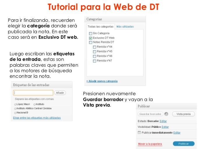 Tutorial para la Web de DTPara ir finalizando, recuerdenelegir la categoría donde serápublicada la nota. En estecaso será ...