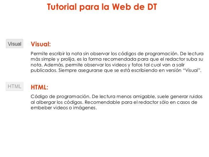 Tutorial para la Web de DTVisual:Permite escribir la nota sin observar los códigos de programación. De lecturamás simple y...