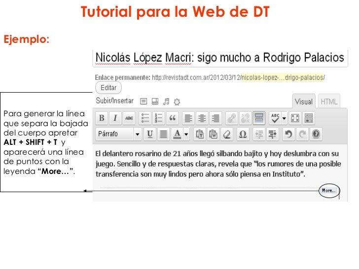 Tutorial para la Web de DTEjemplo:Para generar la líneaque separa la bajadadel cuerpo apretarALT + SHIFT + T yaparecerá un...