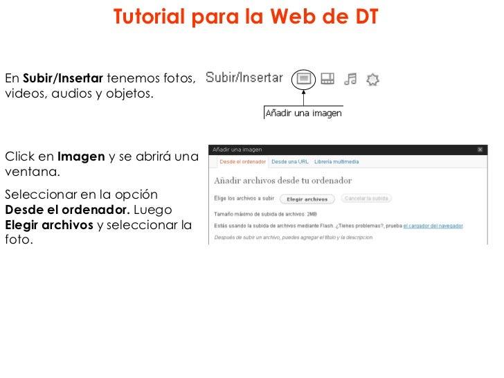 Tutorial para la Web de DTEn Subir/Insertar tenemos fotos,videos, audios y objetos.Click en Imagen y se abrirá unaventana....
