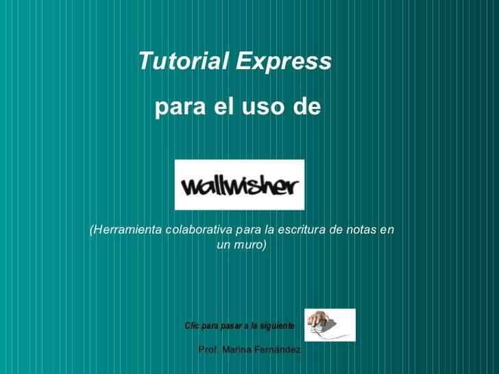 Tutorial Express   para el uso de (Herramienta colaborativa para la escritura de notas en un muro) Clic para pasar a la si...