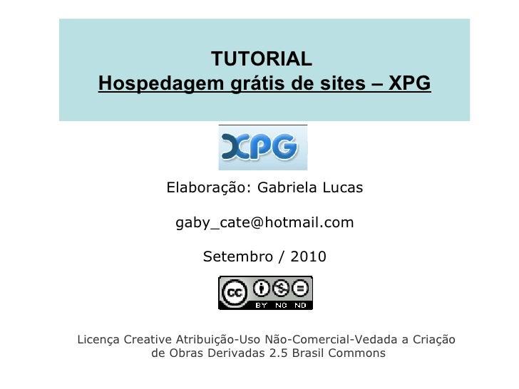 Elaboração: Gabriela Lucas [email_address] Setembro / 2010 Licença Creative Atribuição-Uso Não-Comercial-Vedada a Criação ...