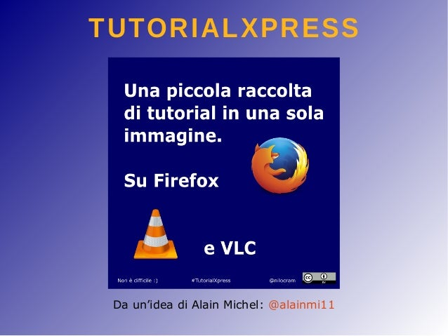 TUTORIALXPRESS Da un'idea di Alain Michel: @alainmi11