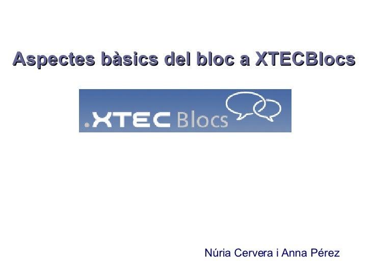 Aspectes bàsics del bloc a XTECBlocs Núria Cervera i Anna Pérez