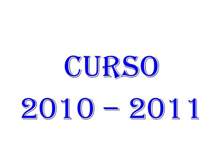 CURSO 2010 – 2011