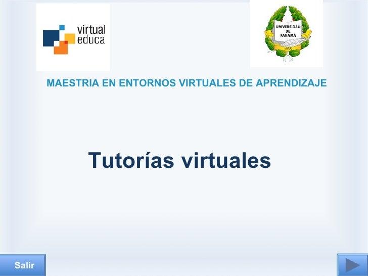 MAESTRIA EN ENTORNOS VIRTUALES DE APRENDIZAJE              Tutorías virtualesSalir