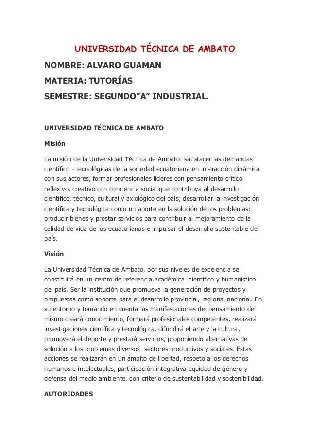 "UNIVERSIDAD TÉCNICA DE AMBATONOMBRE: ALVARO GUAMANMATERIA: TUTORÍASSEMESTRE: SEGUNDO""A"" INDUSTRIAL.UNIVERSIDAD TÉCNICA DE ..."
