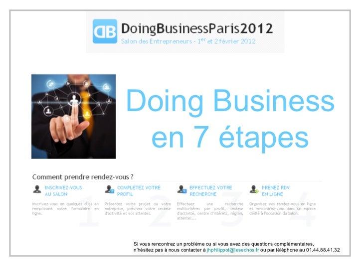 Doing Business en 7 étapes Si vous rencontrez un problème ou si vous avez des questions complémentaires, n'hésitez pas à n...