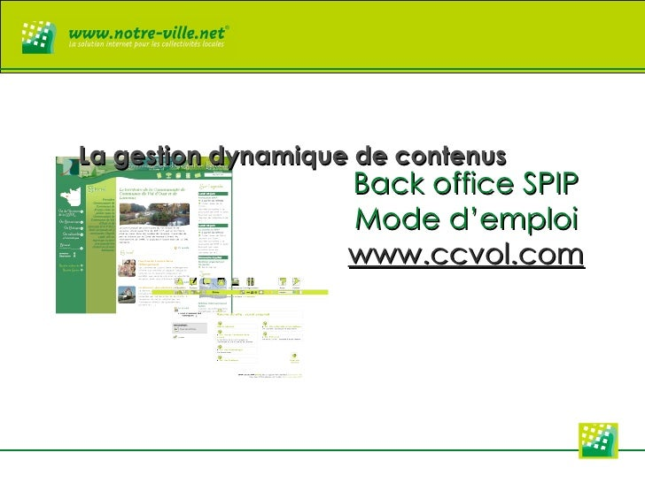 Back office SPIP Mode d'emploi www.ccvol.com La gestion dynamique de contenus