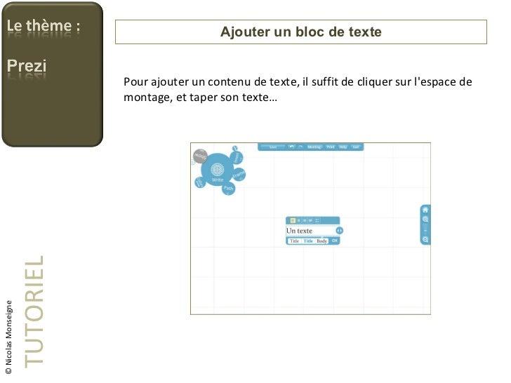 Ajouter un bloc de texte TUTORIEL Pour ajouter un contenu de texte, il suffit de cliquer sur l'espace de montage, et taper...