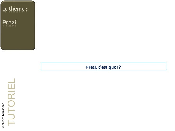 Prezi, c'est quoi ? TUTORIEL © Nicolas Monseigne