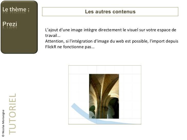 Les autres contenus TUTORIEL © Nicolas Monseigne L'ajout d'une image intègre directement le visuel sur votre espace de tra...