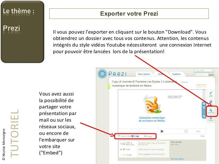 """Exporter votre Prezi TUTORIEL © Nicolas Monseigne Il vous pouvez l'exporter en cliquant sur le bouton """"Download""""..."""