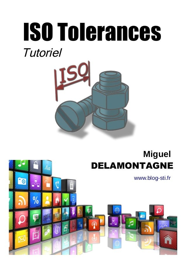 Tutoriel Miguel DELAMONTAGNE ISO Tolerances www.blog-sti.fr