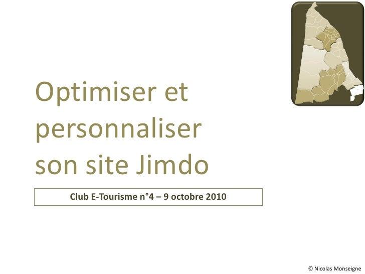Optimiser et personnaliser son site Jimdo   Club E-Tourisme n°4 – 9 octobre 2010                                          ...