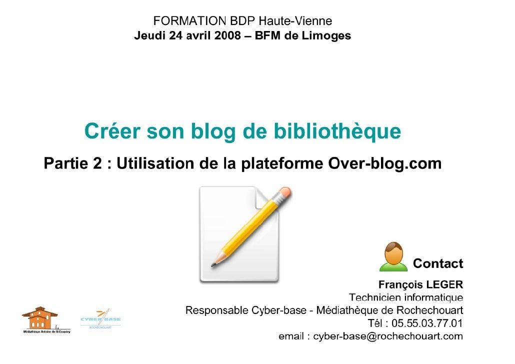 Utilisation de la plateforme « Over-blog »  Inscription Voir le tutorial : Inscription sur Over-blog.com   Administration ...