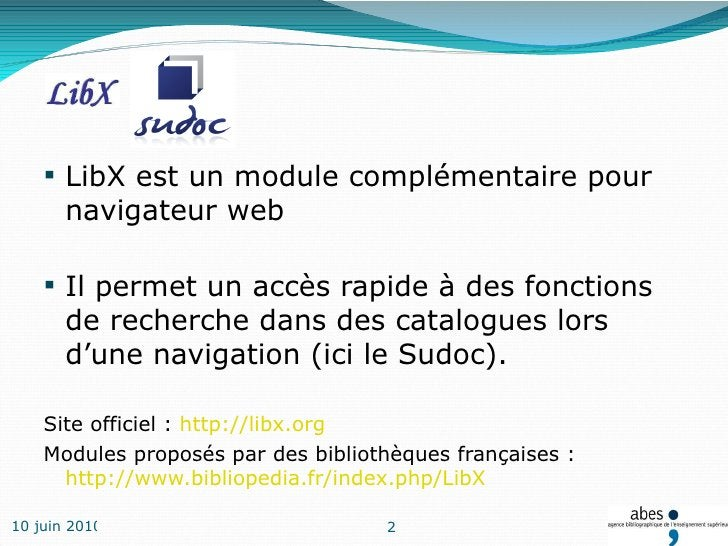 <ul><li>LibX est un module complémentaire pour navigateur web  </li></ul><ul><li>Il permet un accès rapide à des fonctions...