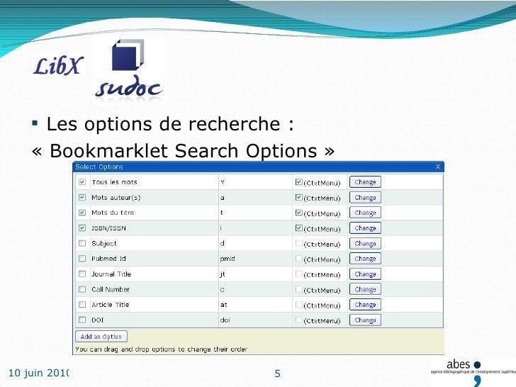 <ul><li>Les options de recherche : </li></ul><ul><li>« Bookmarklet Search Options » </li></ul>10 juin 2010