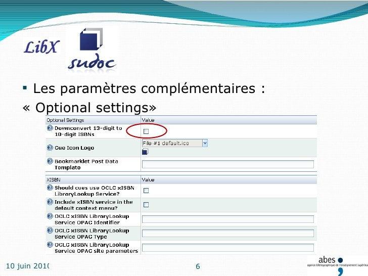 <ul><li>Les paramètres complémentaires : </li></ul><ul><li>« Optional settings» </li></ul>10 juin 2010