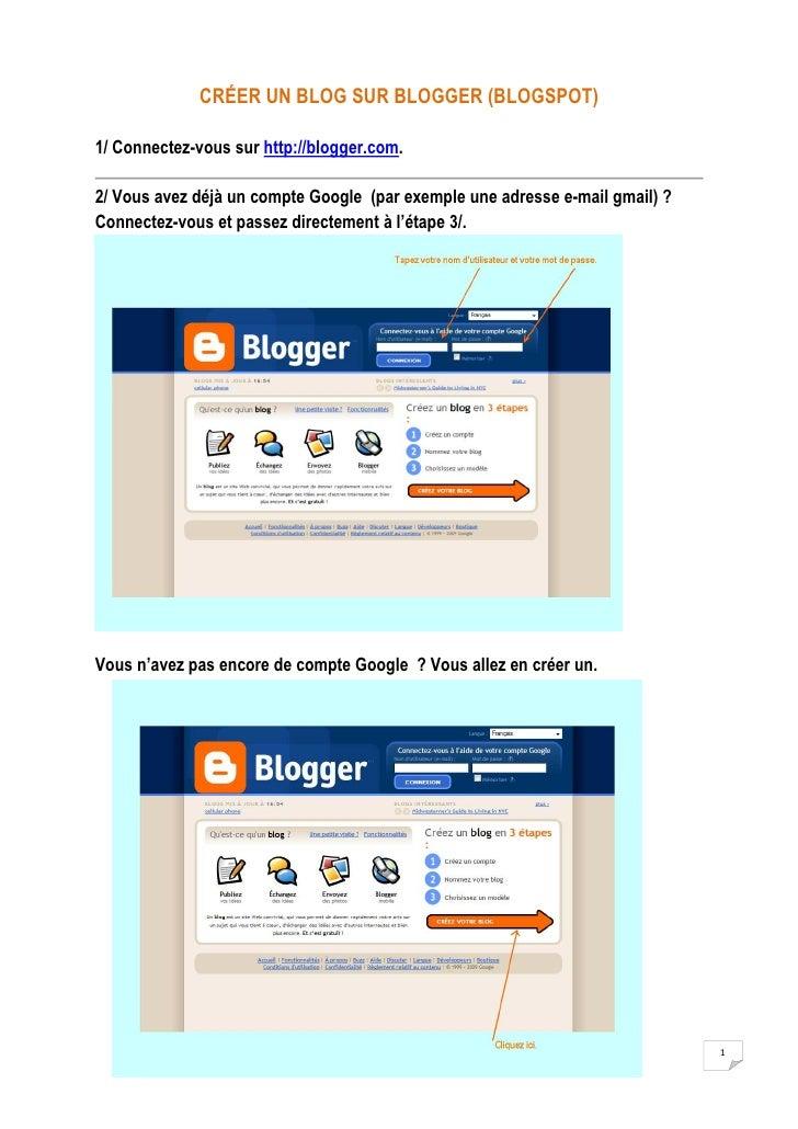 CRÉER UN BLOG SUR BLOGGER (BLOGSPOT)  1/ Connectez-vous sur http://blogger.com.  2/ Vous avez déjà un compte Google (par e...