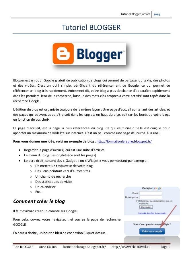 Tutoriel Blogger janvier  2014  Tutoriel BLOGGER  Blogger est un outil Google gratuit de publication de blogs qui permet d...